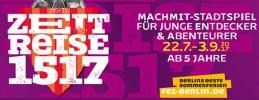 Ferienfez Berlin - Zeitreise 1517 - Berlins beste Sommerferien!