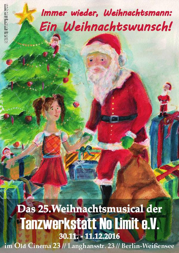 Immer wieder, Weihnachtsmann: Ein Weihnachtswunsch! Das 25.Weihnachtsmusical der Tanzwerkstatt No Limit e.V.
