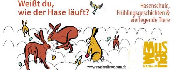 """MachMitMuseum Berlin Sonderausstellung """"Weißt du, wie der Hase läuft"""""""