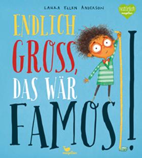 """Kinderbuchtipps für Kinder ab 3 Jahren: Laura Ellen Anderson """"Endlich groß, das wär famos!"""""""